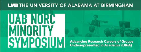 Visit our website at https://www.uab.edu/norc/education-enrichment/norc-minority-symposium!